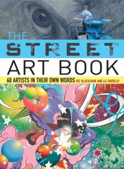 Books About Art - The Street Art Book: 60 Artists In Their Own Words