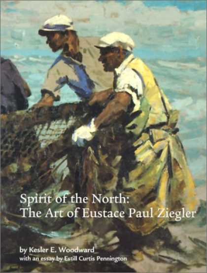 Books About Art - Spirit of the North: The Art of Eustace Paul Ziegler
