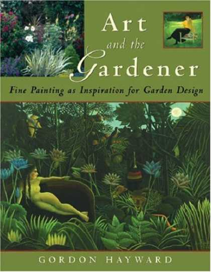 Books About Art - Art and the Gardener: Fine Painting as Inspiration for Garden Design