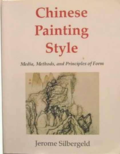 Books About Art - Chinese Painting Style: Media, Methods, and Principles of Form