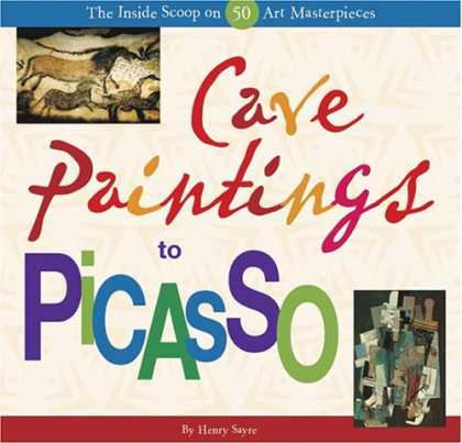 Books About Art - Cave Paintings to Picasso: The Inside Scoop on 50 Art Masterpieces