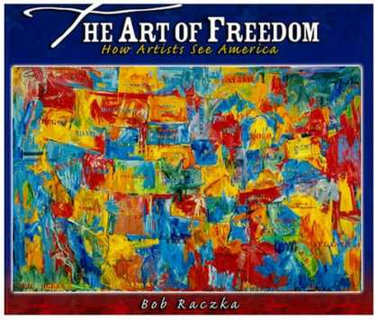Books About Art - The Art of Freedom: How Artists See America (Bob Raczka's Art Adventures)