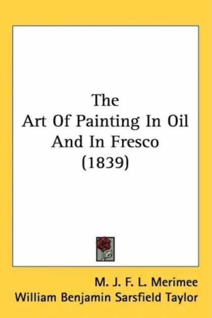Books About Art - The Art Of Painting In Oil And In Fresco (1839)