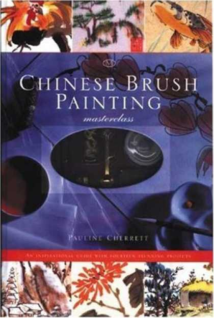 Books About Art - Chinese Brush Painting Masterclass: An Inspirational Guide with Fourteen Stunnin