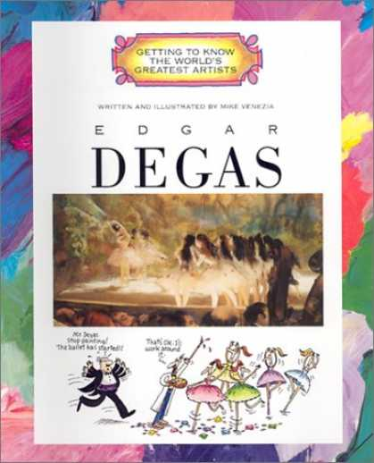 Books About Art - Edgar Degas (Getting to Know the World's Greatest Artists)