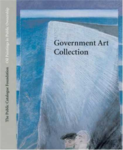 Books About Art - Oil Paintings in Public Ownership Government Art: Oil Paintings in Public Owners