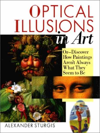 Books About Art - Optical Illusions In Art: Or--Discover How Paintings Aren't Always What They See