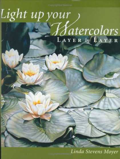 Books About Art - Light Up Your Watercolors Layer by Layer