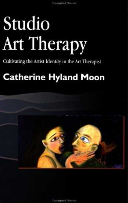 Books About Art - Studio Art Therapy: Cultivating the Artist Identity in the Art Therapist