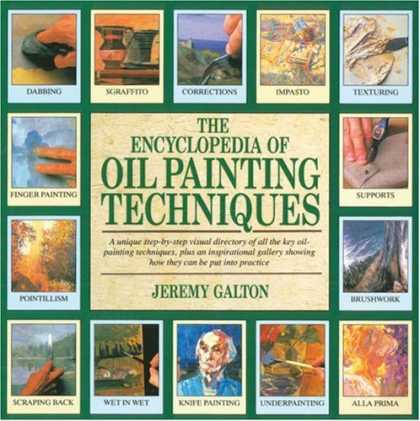Books About Art - The Encyclopedia of Oil Painting Techniques: A Unique Step-by-Step Visual Direct