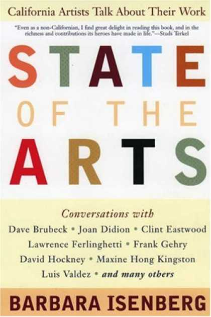 Books About Art - State of the Arts: California Artists Talk About Their Work