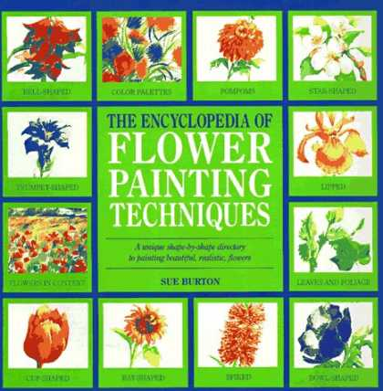 Books About Art - The Encyclopedia of Flower-Painting Techniques (Encyclopedia of Art)