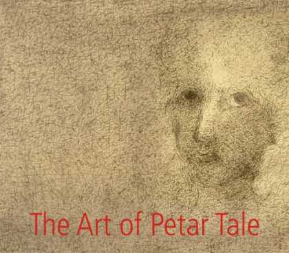 Books About Art - The Art of Petar Tale: Drawings and Paintings