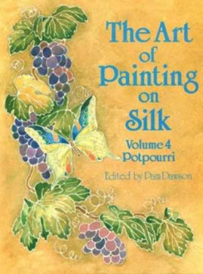 Books About Art - The Art of Painting on Silk: Potpourri