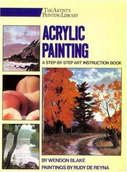 Books About Art - Acrylic Painting: A Step-by-Step Instruction Book (His the Artist's Painting Lib