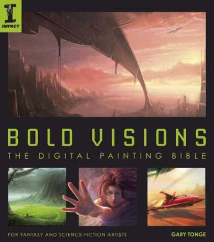 Books About Art - Bold Visions: A Digital Painting Bible