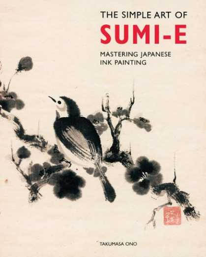 Books About Art - The Simple Art of Sumi-E: Mastering Japanese Ink Painting