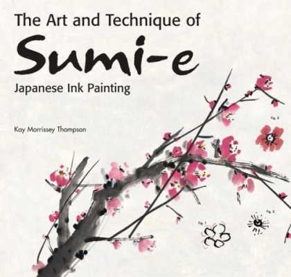 Books About Art - The Art and Technique of Sumi-e Japanese Ink Painting: Japanese ink painting as