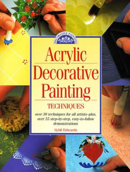 Books About Art - Acrylic Decorative Painting Techniques: Discover the Secrets of Successful Decor