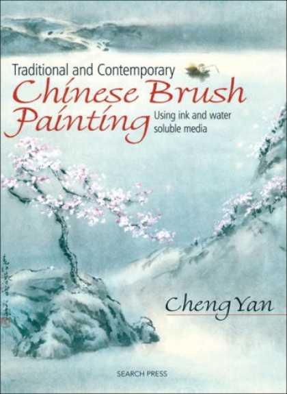 Books About Art - Traditional and Contemporary Chinese Brush Painting: Using Ink and Water-Soluble