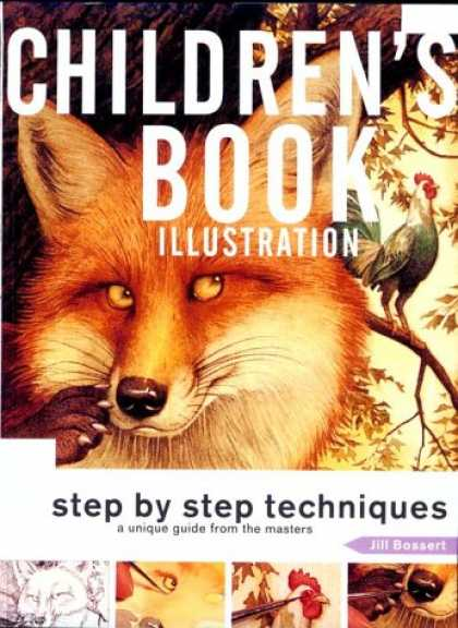 Books About Art - Children's Book Illustration: Step by Step Techniques : A Unique Guide from the