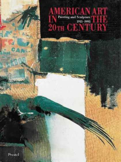 Books About Art - American Art in the 20th Century: Painting and Sculpture 1913-1993 (Art & Design