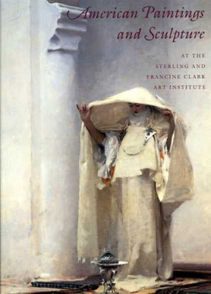 Books About Art - American Paintings and Sculpture at the Sterling and Francine Clark Art Institut