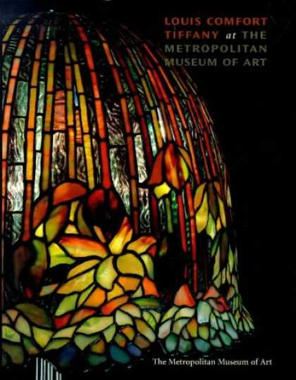 Books About Art - Louis Comfort Tiffany at the Metropolitan Museum