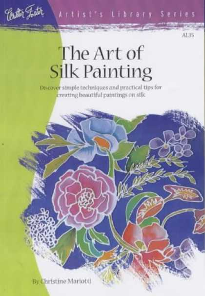 Books About Art - The Art of Silk Painting (Artist's Library series #35)
