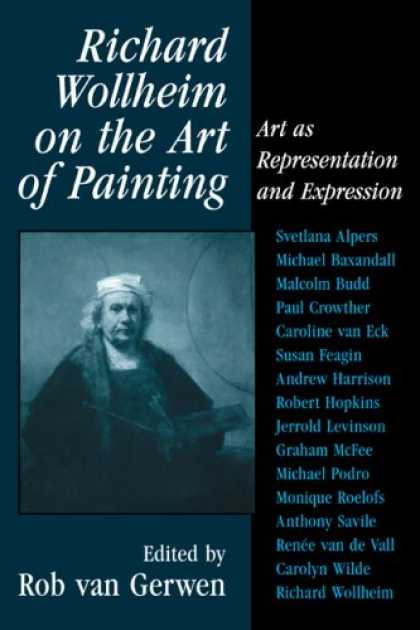 Books About Art - Richard Wollheim on the Art of Painting: Art as Representation and Expression
