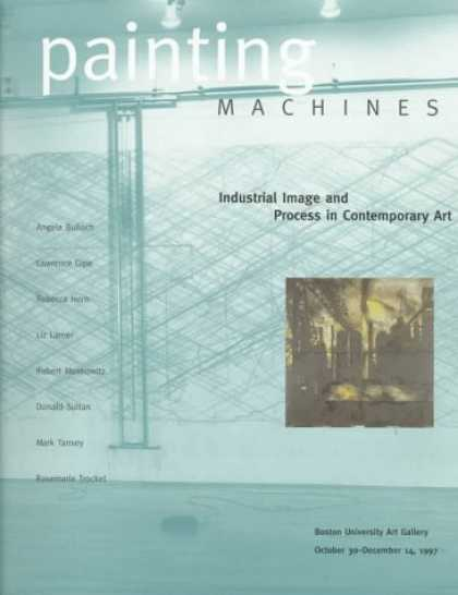 Books About Art - Painting Machines: Industrial Image and Process in Contemporary Art : Boston Uni