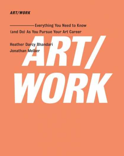 Books About Art - ART/WORK: Everything You Need to Know (and Do) As You Pursue Your Art Career