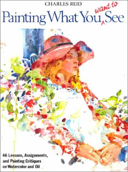 Books About Art - Painting What You Want to See (Practical Art Books)