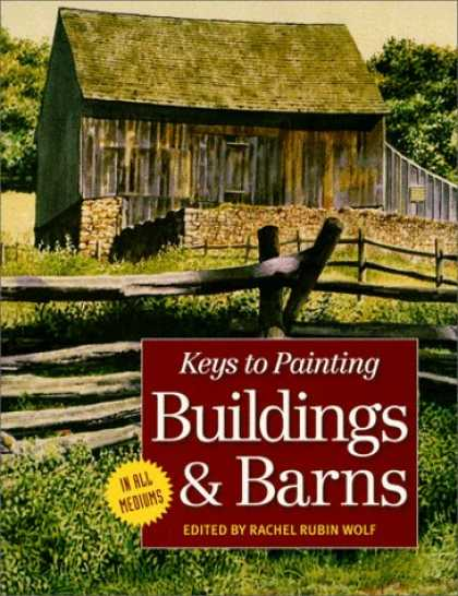 Books About Art - Keys to Painting: Buildings & Barns (Keys to Painting)