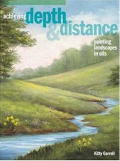 Books About Art - Achieving Depth & Distance: Painting Landscapes In Oils