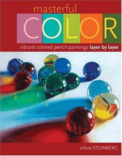 Books About Art - Masterful Color: Vibrant Colored Pencil Paintings Layer by Layer
