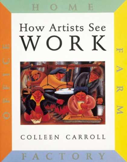 Books About Art - How Artists See Work: Farm, Factory, Office, Home