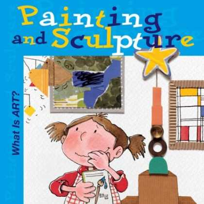 Books About Art - What is Art? Painting and Sculpture (What Is Art? Books)
