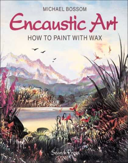 Books About Art - Encaustic Art: How to Paint with Wax
