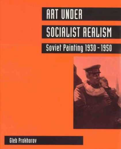 Books About Art - Art Under Socialist Realism: Soviet Painting 1930-1950