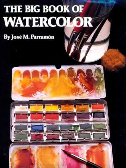 Books About Art - The Big Book of Watercolor Painting: The History, the Studio, the Materials the
