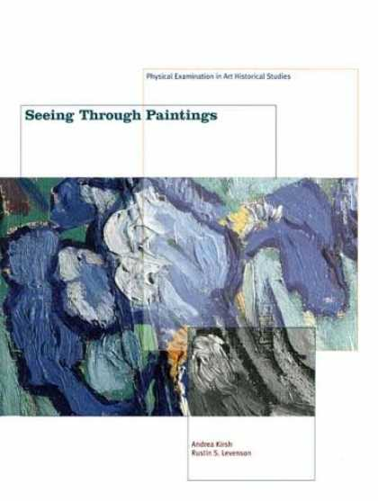 Books About Art - Seeing Through Paintings: Physical Examination in Art Historical Studies