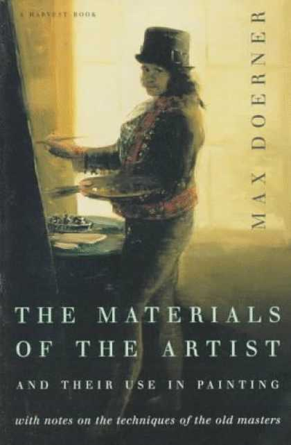 Books About Art - The Materials of the Artist and Their Use in Painting: With Notes on the Techniq