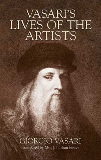 Books About Art - Vasari's Lives of the Artists: Giotto, Masaccio, Fra Filippo Lippi, Botticelli,