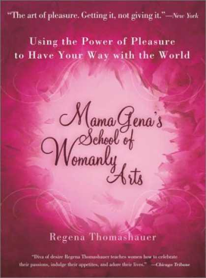 Books About Art - Mama Gena's School of Womanly Arts : Using the Power of Pleasure to Have Your Wa