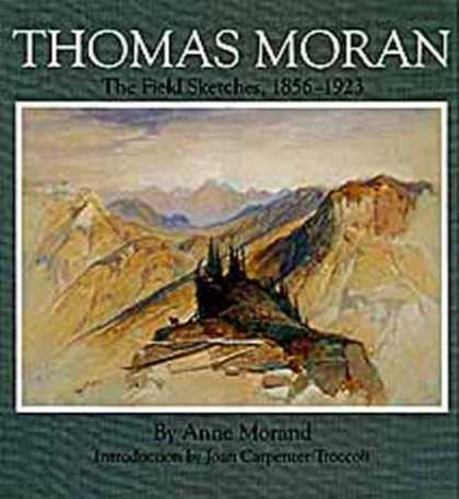Books About Art - Thomas Moran: The Field Sketches, 1856-1923 (Gilcrease-Oklahoma Series on Wester