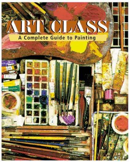 Books About Art - Art Class: A Complete Guide to Painting