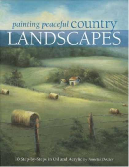 Books About Art - Painting Peaceful Country Landscapes: 10 Step-by-step Scenes in Oil and Acrylic