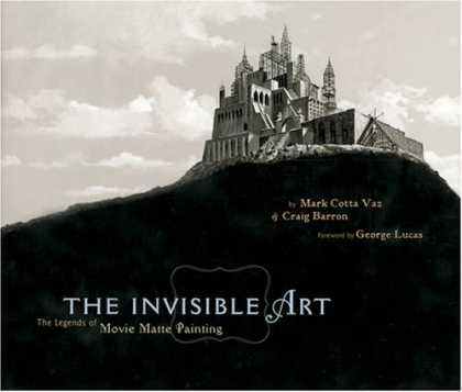 Books About Art - The Invisible Art: The Legends of Movie Matte Painting