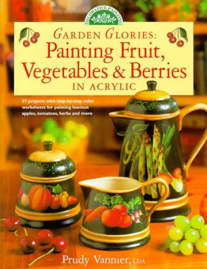 Books About Art - Garden Glories: Painting Fruit, Vegetables & Berries in Acrylic (Decorative Pain